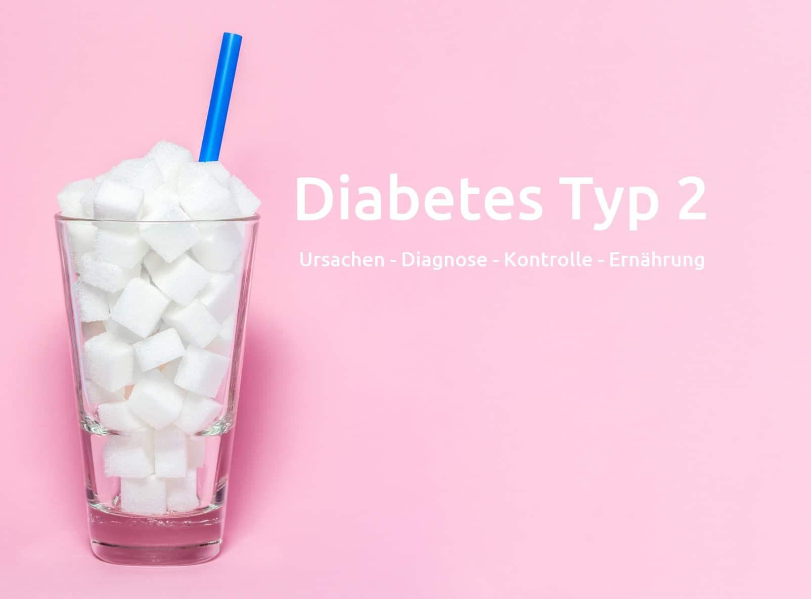 Diabetes Typ 2 – Ursachen, Risikofaktoren, Diagnose, Behandlung und Prävention
