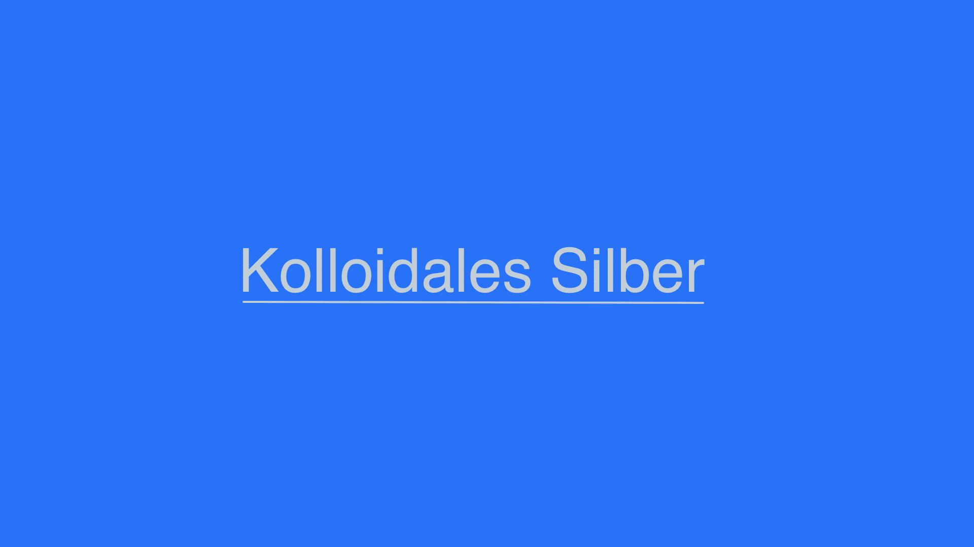 Kolloidales Silber Wirkung