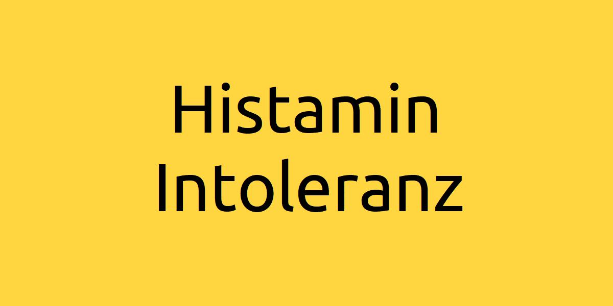 Was ist Histaminintoleranz ursachen symptome test