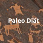 Paleo Diät - Wissen Vorteile und Lebensmittel der Diät