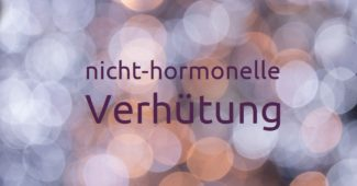 Nicht-hormonelle-Verhütungsmethoden