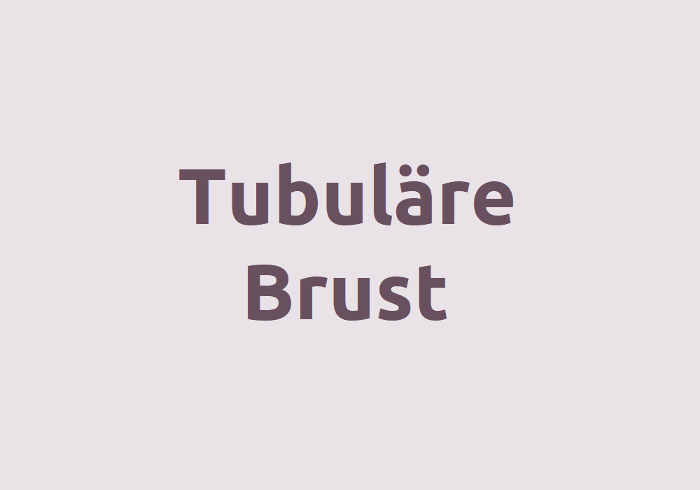 Merkmale einer tubulären Brust