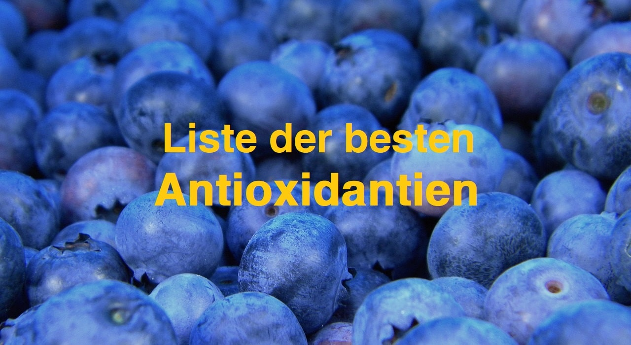 Antioxidantien - Liste der besten Lebensmittel, Kräuter und Supplements