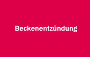Beckenentzündung (PID): Symptome, Diagnose und Behandlung