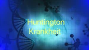 Was ist die Huntington-Krankheit? Symptome, Ursachen und Behandlung